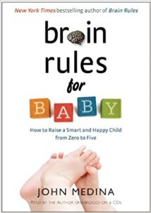 Brain Rules for Baby- How to Raise a Smart and Happy Child from Zero to Five